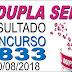 Resultado da Dupla Sena concurso 1833 (30/08/2018) ACUMULOU!!!