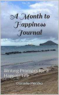 A Month to Happiness Journal: A month of journal prompts to be happier and more appreciative.