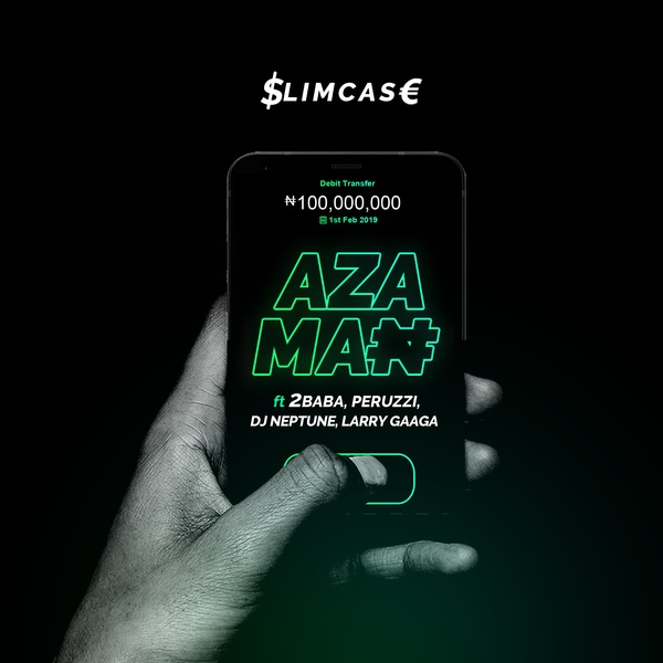 [Music] Slimcase – Azaman ft. 2Baba, Peruzzi, DJ Neptune, Larry Gaaga