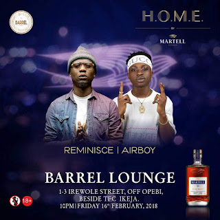 Reminisce and Air boy at Barrel Lounge grand opening tonight
