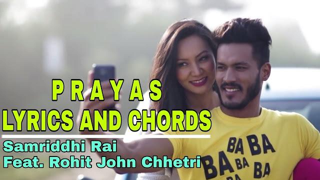 Here is the new post Prayas Samriddhi Rai feat. Rohit John Chhettri Lyrics with Chords. Chords are C, Csus, Am, F, G, Dm used in this song. enjoy. Prayas Lyrics and Chords | Nepali songs with Lyrics and Chords | Lyrics and Chords, prayas, prayas lyrics, prayas chords, prayas lyrics and chords, prayas chords with capo, prayas chords samriddhi rai, prayas gardai gareko hoina lyrics, prayas samriddhi rai lyrics, prayas samriddhi rai chords, prayas samriddhi rai mp3 download, prayas lyrics samriddhi rai chords, prayas samriddhi rai karaoke, guitar chords of prayas samriddhi rai, rohit john chhettri, prayas rohit john chhettri,