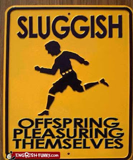 sluggish offspring pleasuring themselves funny sign engrish