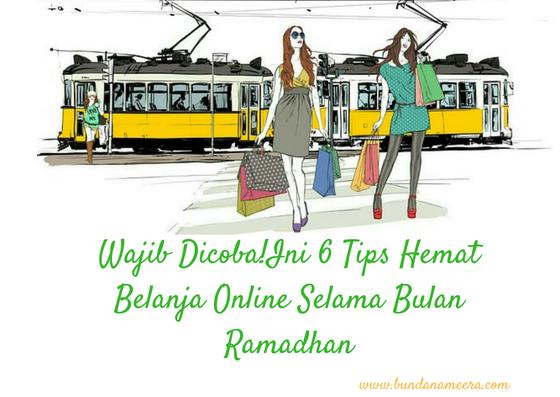 #Wajib Dicoba!Ini 6 Tips Hemat Belanja Online Selama Bulan Ramadhan di Tokopedia #Ramadhan Ekstra bersama Tokopedia