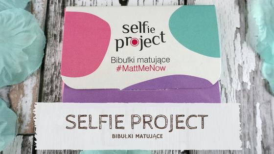 Jak ograniczyć nadmierne świecenie na twarzy? || Selfie Project - bibułki matujące
