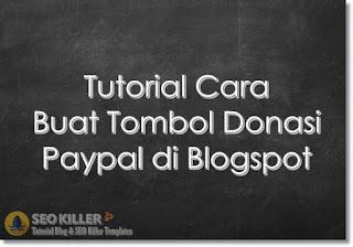 Cara Membuat Tombol Donasi Paypal di Blogspot dan Cara Memasangnya