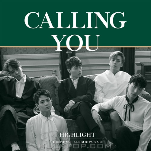 HIGHLIGHT – 1st MINI ALBUM REPACKAGE [CALLING YOU]
