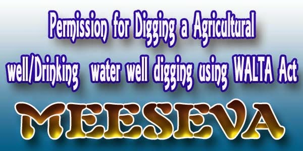 Permission for Digging a Agricultural well/Drinking water well digging using WALTA Act Apply Meeseva