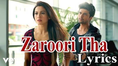 Zaroori Tha Lyrics - Rahat Fateh Ali Khan