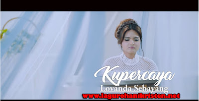 Download Lagu Kupercaya - Lovanda Sebayang