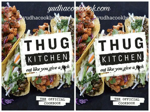 Thug kitchen eat like you give a fuck the official cookbook thug kitchen eat like you give a fuck the official cookbook fandeluxe Choice Image