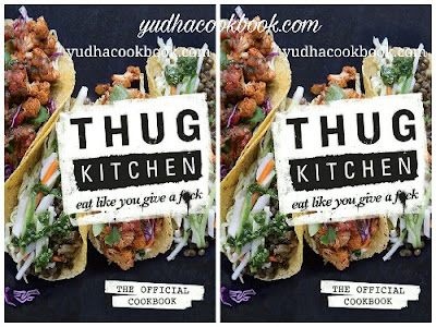 Download ebook THUG KITCHEN : Eat Like You Give A Fuck ( The Official Cookbook)