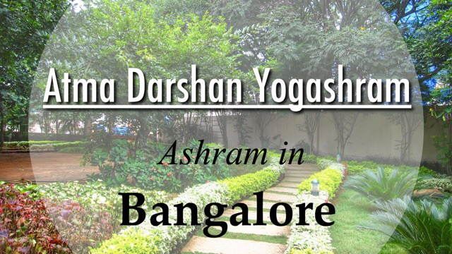 Atma Darshan Yoga Ashram in Bangalore, India