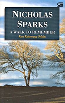 Nicholas Sparks - A Walk to Remember - Kan Kukenang Selalu