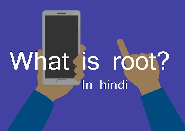 Android Root Kya Hai | What is Android Root