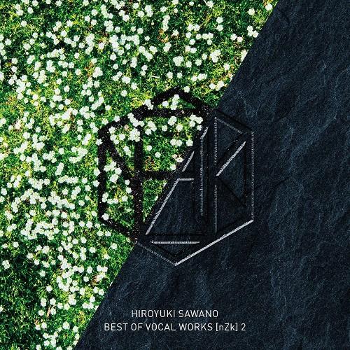 澤野弘之 (Hiroyuki Sawano) - 澤野弘之 BEST OF VOCAL WORKS [nZk] 2 [FLAC + MP3 320 / CD]