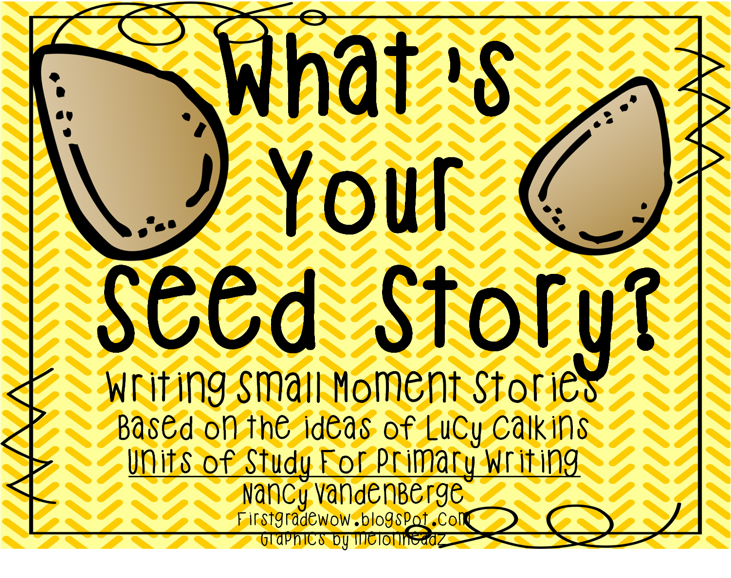 First Grade Wow What S Your Seed Story