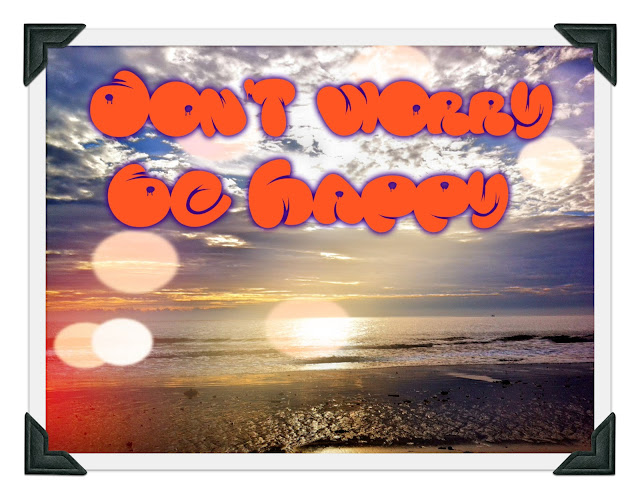 Don't Worry Be Happy. Meher Baba