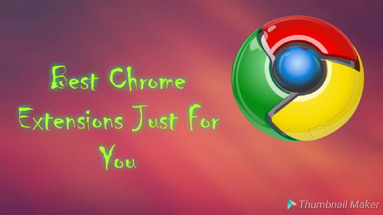 What are the best 3 chrome extensions? - We Feed Now