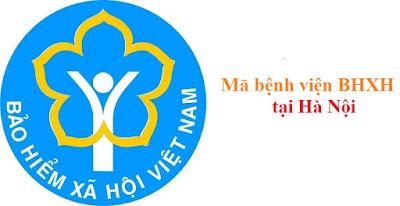 Mã bệnh viện BHXH tại Hà Nội