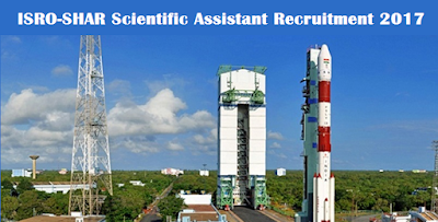 ISRO SHAR, Scientific Assistants Recruitment 2017 - Eligibility & Online Application Details