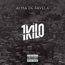 Música Alma de Favela – 1Kilo Mp3