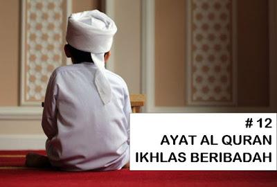 Ayat (Dalil) Alquran Tentang Ikhlas Beramal & Beribadah