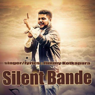 Silent Bande Lyrics – Jimmy Kotkapura Song