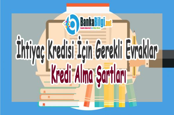 İhtiyaç Kredisi Başvurusu İçin Gerekli Evraklar