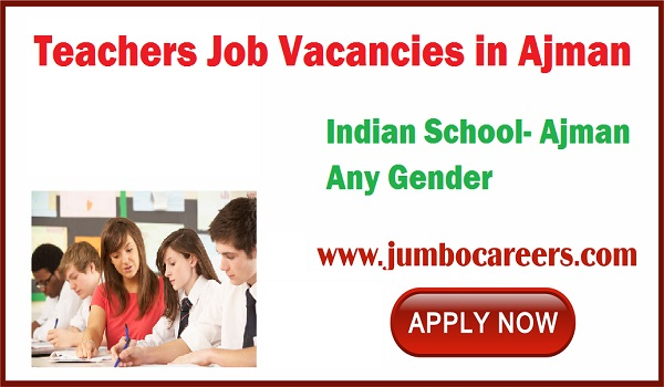 School jobs latest in Ajman, Fresh jobs in gulf countries,