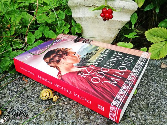 Rzymskie odcienie miłości – Magdalena Wala. Jak zniechęcić męża i zabić wroga?