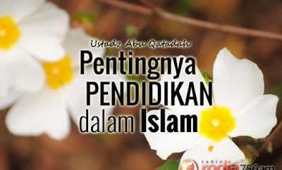 Pentingnya Pendidikan Islam dan Menghafal Al-Qur'an