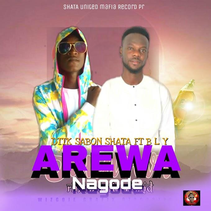 Arewa Nagode   Sabon Shata ft B L Y