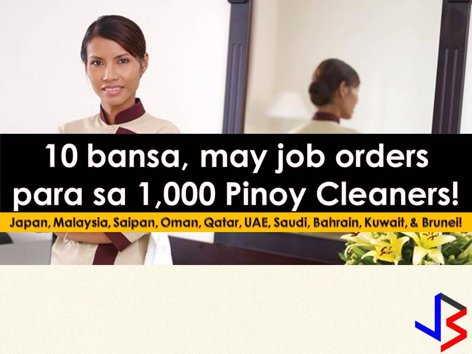 To be exact, there are 994 cleaning jobs abroad that are open to all Filipinos who want to work as a cleaner. Both male and female Pinoy cleaners are in-demand in Japan, Malaysia, Saipan, Oman, Qatar, UAE, Saudi Arabia, Bahrain, Kuwait, and Brunei! Filipino workers are known to be hardworking, isn't it?    Job orders below is taken from Philippine Overseas Employment Administration (POEA) employment sites this 2018. The contact information of recruitment agencies is also listed. Just click your desired jobs to view the recruiter's info where you can ask a further question and send your applications. Any transaction entered with the following recruitment agencies is at applicants risk and account.    Please reminded that jbsolis.com is not a recruitment agency, all information in this article is taken from POEA job posting sites and being sort out for much easier use.