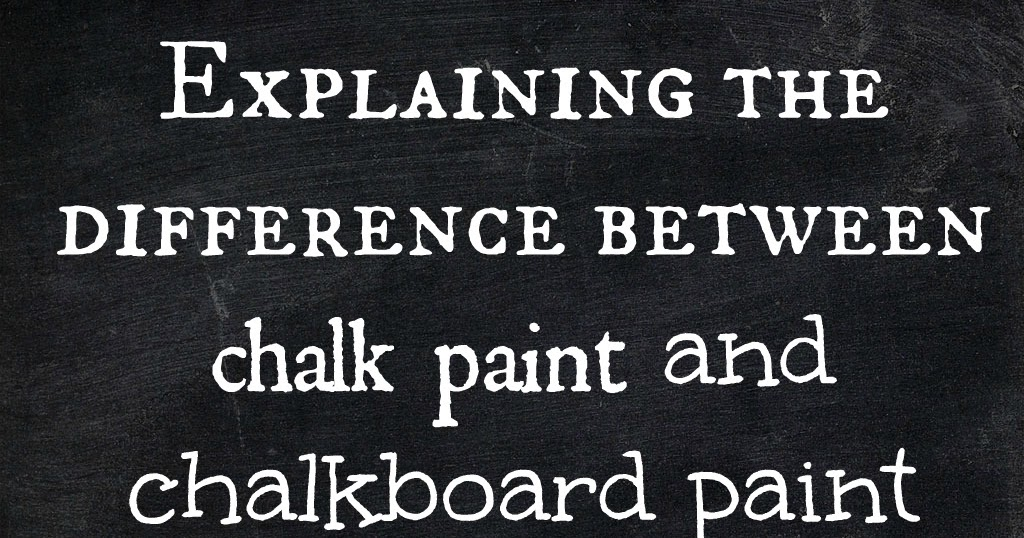 Explaining The Difference Between Chalk Paint And Chalkboard Datfeata Blog Le
