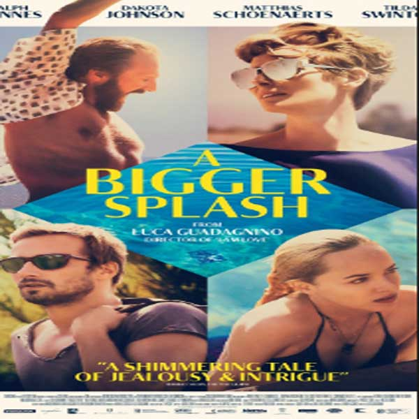 A Bigger Splash, Film A Bigger Splash, A Bigger Splash Synopsis, A Bigger Splash Traier, A Bigger Splash Review, Download Poster Film A Bigger Splash 2016