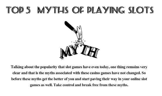Top 5 Myths Of Playing Slots