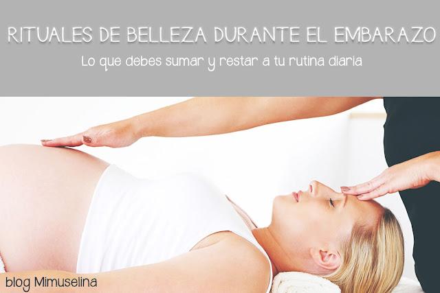 cremas y rutinas de belleza durante el embarazo, blog mimuselina, rituales de belleza embarazada