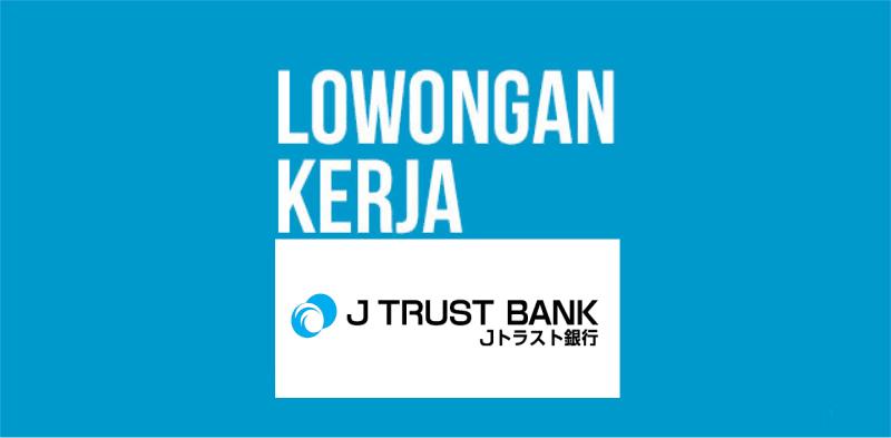 Lowongan Kerja PT Bank Jtrust Indonesia Terbaru