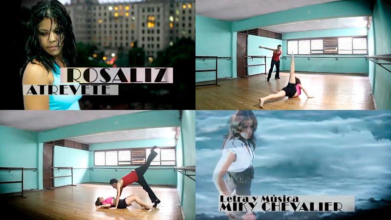 Rosaliz Leyva - ¨Atrévete¨ - Videoclip. Portal del Vídeo Clip Cubano