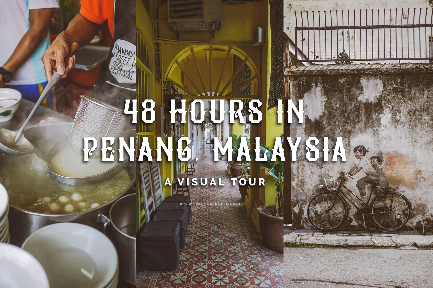 48 Hours in Penang: A Visual Tour of Malaysia's Food Paradise