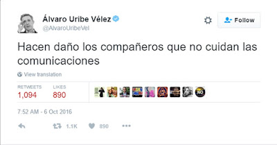 Hacen daño los compañeros que no cuidan las comunicaciones: Álvaro Uribe. Fuente: https://todaslassombras.blogspot.com.co/2016/10/la-campana-de-la-infamia.html
