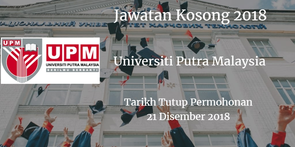 Jawatan Kosong UPM 21 Disember 2018