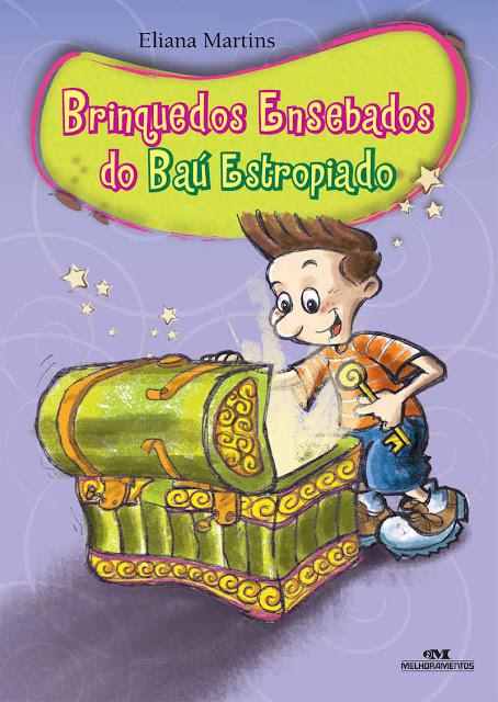 Brinquedos Ensebados do Baú Estropiado Eliana Martins