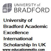 University of Bradford Academic Excellence International Scholarship In UK, Description, Eligibility Criteria, Method of Applying, Application Deadline, UK, , Master Degree,