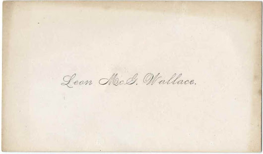 Calling Card of Leon McG. Wallace, presumably Leon McGregor Wallace (1866-1919) of New Hampshire, Massachusetts and Vermont
