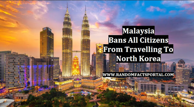 Malaysia Bans All Citizens From Travelling To North Korea
