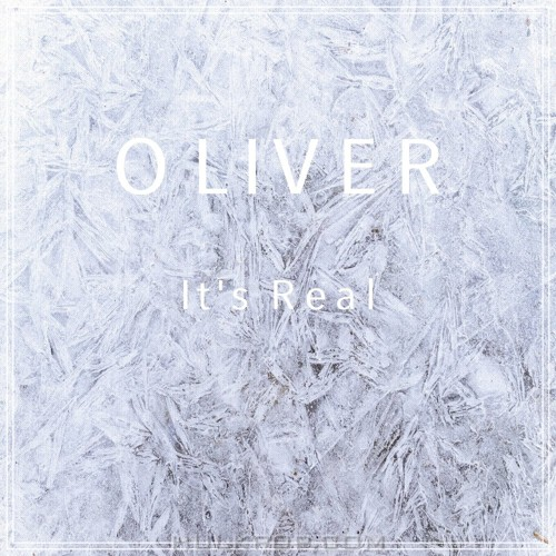 OLIVER – It's Real – Single