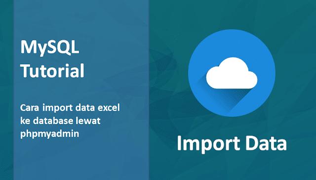 Cara Import Data Excel ke Database phpmyadmin