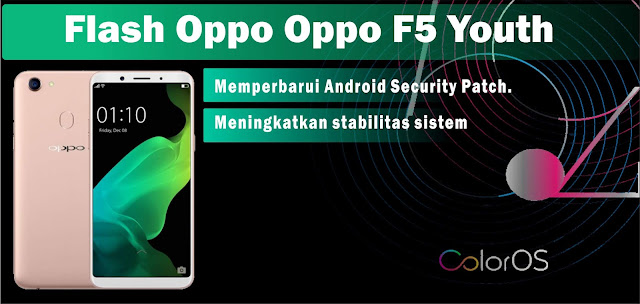 Tutorial Cara Flash Oppo F5 Youth Mudah dan Aman