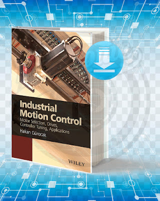 Free Book Industrial Motion Control Motor Selection Drives Controller Tuning Applications pdf.